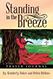Standing in the Breeze, Kimberly Dukes and Helen Bibbins, 1449790135