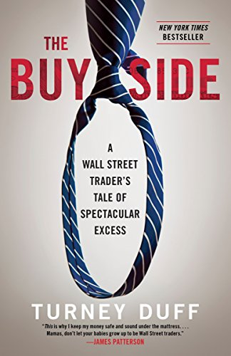 The Buy Side: A Wall Street Trader's Tale of Spectacular Excess -
