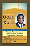 img - for African Pentecostalism: v. I: Global Discourses, Migrations, Exchanges and Connections: The Collected Essays of Ogbu Uke Kalu book / textbook / text book