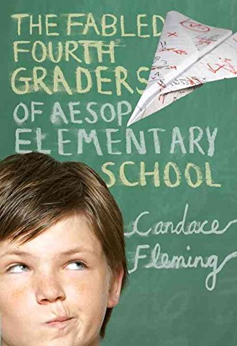 [The Fabled Fourth Graders of Aesop Elementary School] (By: Candace Fleming) [published: October, 2009] (The Fabled Fourth Graders Of Aesop Elementary School)