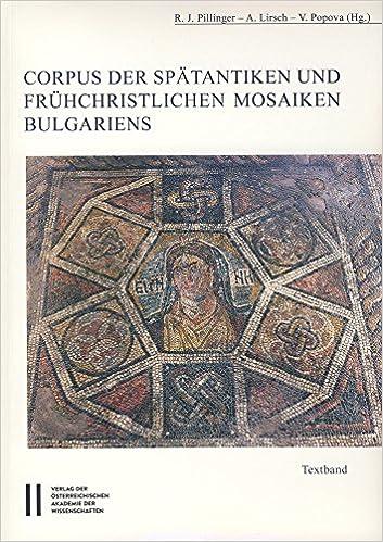 Corpus Der Spatantiken Und Fruhchristlichen Mosaiken Bulgariens: 2 (Archaologische Forschungen)