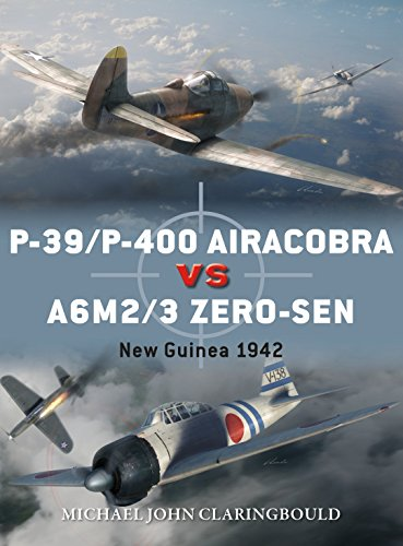 P-39/P-400 Airacobra vs A6M2/3 Zero-sen: New Guinea 1942 (Duel Book 87)