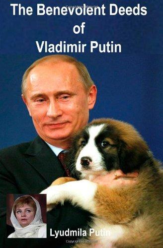 Read Online By Lyudmila Putin The Benevolent Deeds of Vladimir Putin (1st First Edition) [Paperback] PDF