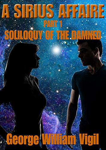 A SIRIUS AFFAIRE Part 1 Soliloquy of the Damned