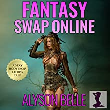 Fantasy Swap Online: A Gender Swapped LitRPG Adventure Audiobook by Alyson Belle Narrated by J. J. Jenness