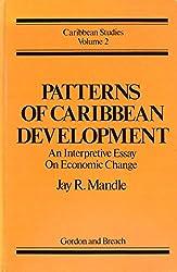 Patterns of Caribbean Development: An Interpretive Essay on Economic Change (Caribbean Studies)
