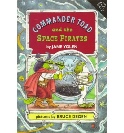 BY Yolen, Jane  Author   Commander Toad And The Space Pirates Commander Toad Paperback By Yolen, Jane  Author  Jan - 27- 1997  Paperback