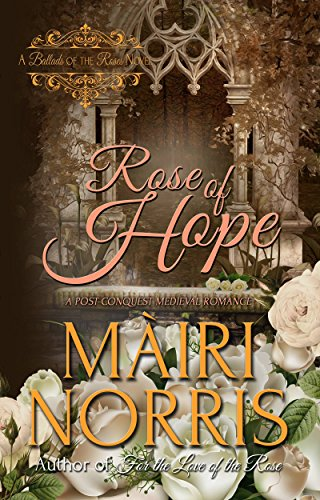 Rose of Hope (Ballads Of The Roses Book 1)