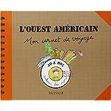L'Ouest américain : Mon carnet de voyage