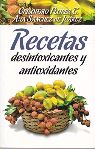 Recetas desintoxicantes y antioxidantes (Spanish Edition)