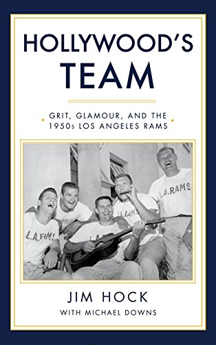 Los Angeles Rams Players - Hollywood's Team: Grit, Glamour, and the 1950s Los Angeles Rams