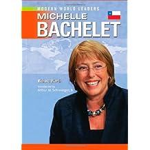 Michelle Bachelet (Modern World Leaders)