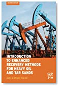 Introduction to Enhanced Recovery Methods for Heavy Oil and Tar Sands, Second Edition