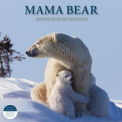 Mama Bear 2010 Polar Bear Calendar (Bears 2010 Calendar)