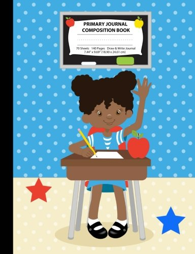 Search : Primary Journal Composition Book: African American Girl in Classroom, Grades K-2 Draw and Write Notebook, Story Journal w/ Picture Space for Drawing, ... Littell Handwriting (Class Act Series)
