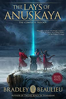 The Lays of Anuskaya: The Complete Trilogy by [Beaulieu, Bradley]