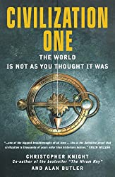 Civilization One: The World is Not as You Thought it Was: Uncovering the Super-science of Prehistory