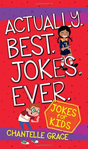 Actually. Best. Jokes. Ever.: Joke Book for Kids (Best Dad Jokes Ever)