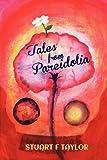 Tales from Pareidoli, Stuart F. Taylor, 0957164602