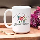 New Homeowner Gift | Housewarming Mug | Homeowner Mug | New Home Owners | Gift for Homeowner | Funny Housewarming Gift | New Homeowner Mug