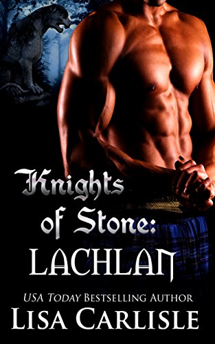 Knights of Stone: Lachlan (gargoyle / wolf shifter romance) (Highland Gargoyles Book 2) (Gargoyle Shield)