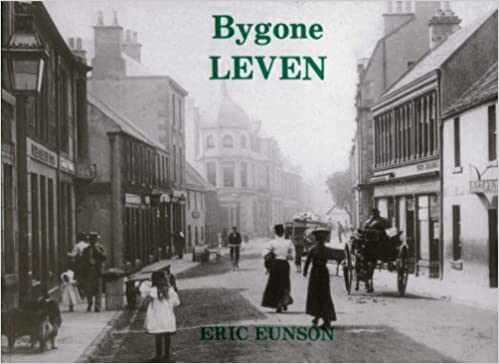 Book Bygone Leven (Fife heritage series) by Eric Eunson (1991-03-07)