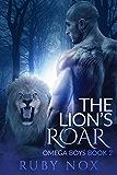 The Lion's Roar: (M/M Shifter Romance) Omega Boys Book 2