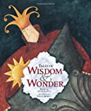 Tales of Wisdom and Wonder, Hugh Lupton, 1846862434
