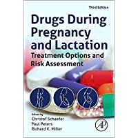 Drugs During Pregnancy and Lactation: Treatment Options and Risk Assessment (Schaefer...