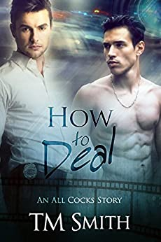 How to Deal: An All Cocks Story (All Cocks Stories Book 3) by [Smith, T.M.]