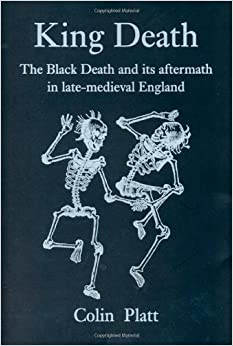 king death the black death and its aftermath in late medieval england. Black Bedroom Furniture Sets. Home Design Ideas