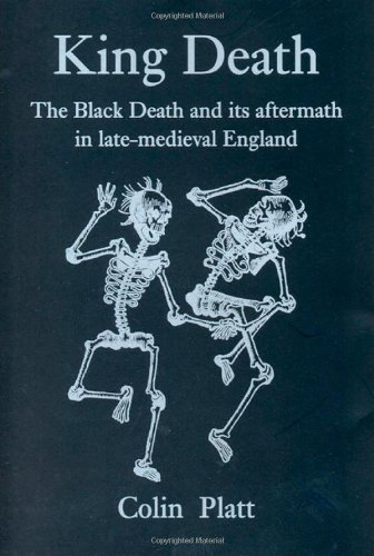 King Death: The Black Death and its Aftermath in Late-Medieval England