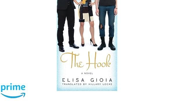 The Hook: Amazon.es: Elisa Gioia, Hillary Locke: Libros en idiomas extranjeros