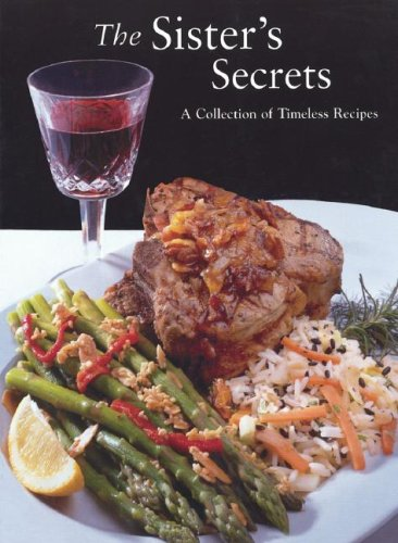 The Sister's Secrets: A Collection of Timeless Recipes pdf