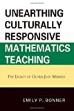 Unearthing Culturally Responsive Mathematics Teaching, Emily P. Bonner, 0761853995