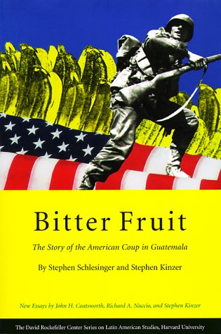 Bitter Fruit: The Story of the American Coup in Guatemala