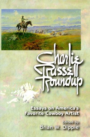 charlie russell roundup pb essays on americas favorite cowboy artist