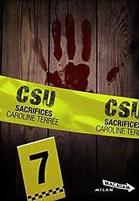CSU, Tome 7 : Sacrifices par Caroline Terrée