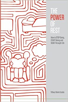 Book The Power of Rest: How to Stop Doing, Start Being, And Soar Through Life