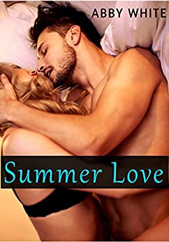 Summer Love: Sizzling Erotica Bundle by [White, Abby]