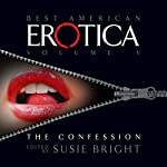 The Best American Erotica, Volume 5: The Confessional | Susie Bright,Michael Lowenthal,Lucy Taylor
