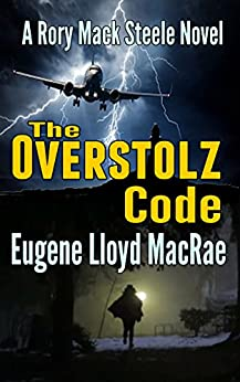 The Overstolz Code (A Rory Mack Steele Novel Book 12) by [MacRae, Eugene Lloyd]