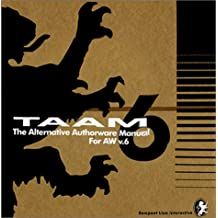 TAAM: The Alternative Authorware Manual for Macromedia's Authorware Version 6