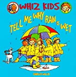 Tell Me Why Rain Is Wet, Shirley Willis, 0531159825