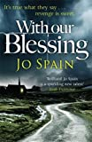 With Our Blessing: The stunning and explosive debut from the critically acclaimed author (An Inspector Tom Reynolds Mystery)