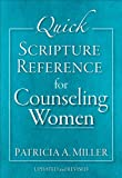 Quick Scripture Reference for Counseling Women, Patricia A. Miller, 0801015804