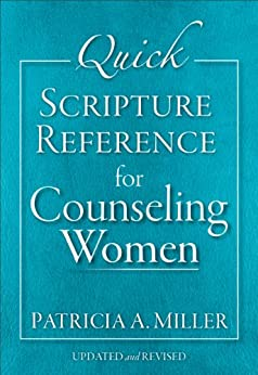 Quick Scripture Reference for Counseling Women by [Miller, Patricia A.]