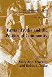 Partial Truths and the Politics of Community, , 1570034869
