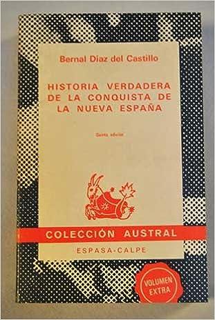 Historia verdadera de la conquista de la Nueva España Tomo I ...