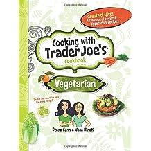 Cooking With Trader Joe's Cookbook: Vegetarian by Deana Gunn, Wona Miniati (December 10, 2012) Hardcover